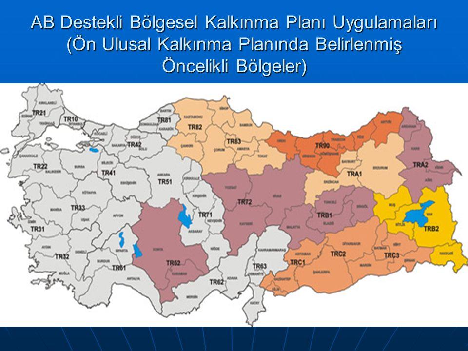 AB Destekli Bölgesel Kalkınma Planı Uygulamaları (Ön Ulusal Kalkınma Planında Belirlenmiş Öncelikli Bölgeler)