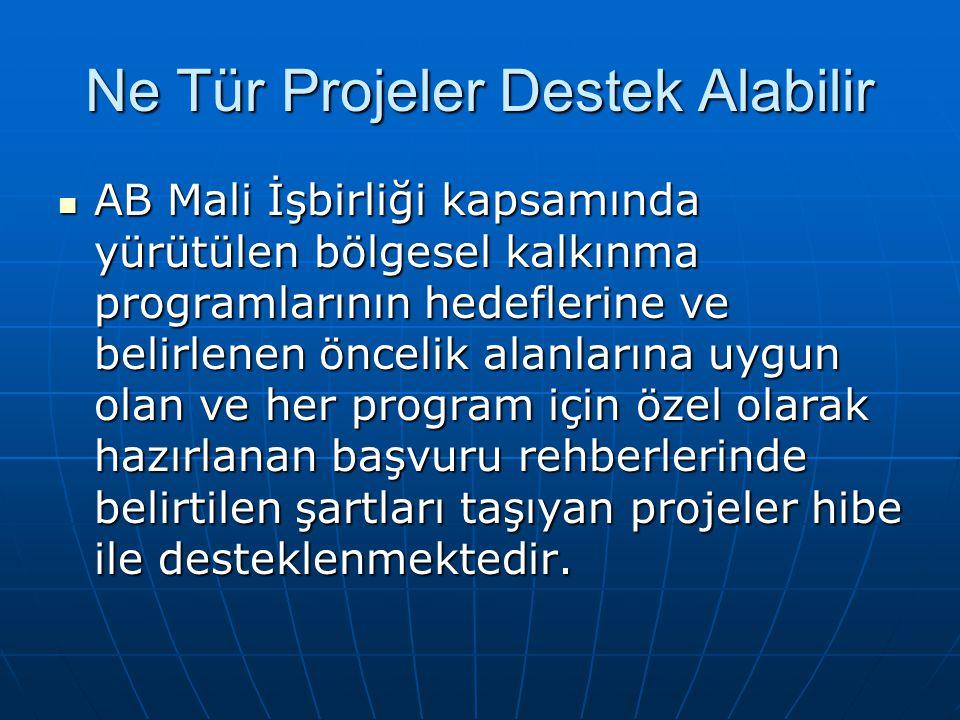 Ne Tür Projeler Destek Alabilir AB Mali İşbirliği kapsamında yürütülen bölgesel kalkınma programlarının hedeflerine ve belirlenen öncelik alanlarına u