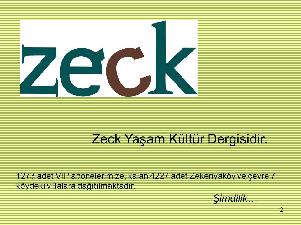 2 Zeck Yaşam Kültür Dergisidir.