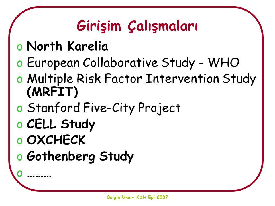 Belgin Ünal- KDH Epi 2007 Girişim Çalışmaları oNorth Karelia oEuropean Collaborative Study - WHO oMultiple Risk Factor Intervention Study (MRFIT) oSta