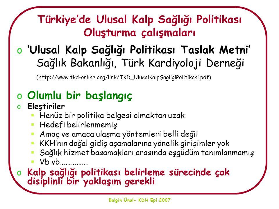 Belgin Ünal- KDH Epi 2007 Türkiye'de Ulusal Kalp Sağlığı Politikası Oluşturma çalışmaları o'Ulusal Kalp Sağlığı Politikası Taslak Metni' Sağlık Bakanl