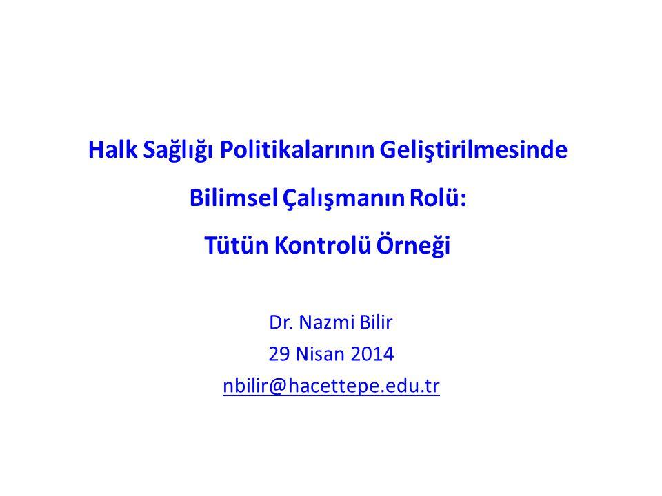 Halk Sağlığı Politikalarının Geliştirilmesinde Bilimsel Çalışmanın Rolü: Tütün Kontrolü Örneği Dr.
