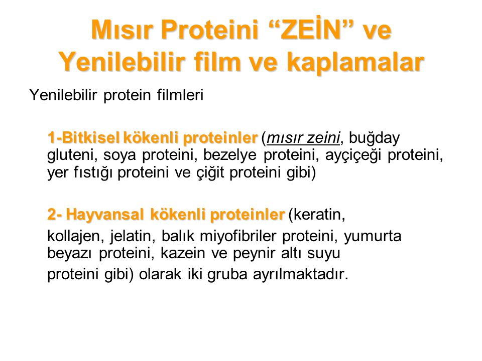 """Mısır Proteini """"ZEİN"""" ve Yenilebilir film ve kaplamalar Yenilebilir protein filmleri 1-Bitkisel kökenli proteinler 1-Bitkisel kökenli proteinler (mısı"""