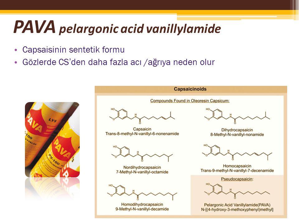 PAVA pelargonic acid vanillylamide Capsaisinin sentetik formu Gözlerde CS'den daha fazla acı /ağrıya neden olur