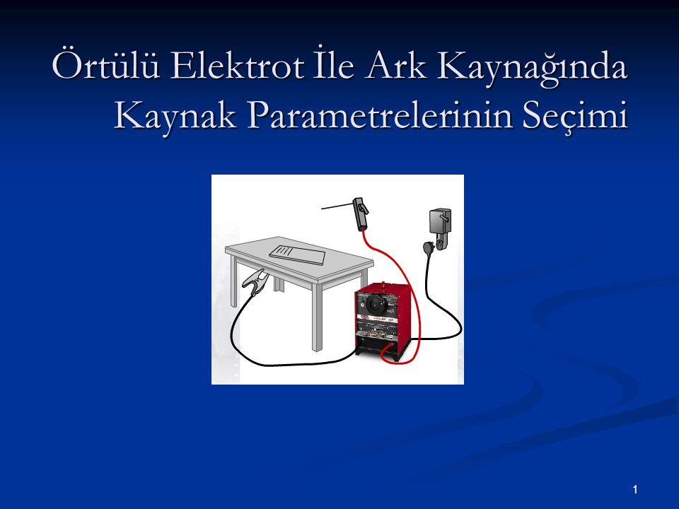 1 Örtülü Elektrot İle Ark Kaynağında Kaynak Parametrelerinin Seçimi