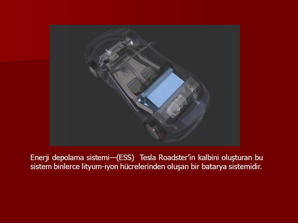 Enerji depolama sistemi—(ESS) Tesla Roadster'in kalbini oluşturan bu sistem binlerce lityum-iyon hücrelerinden oluşan bir batarya sistemidir.