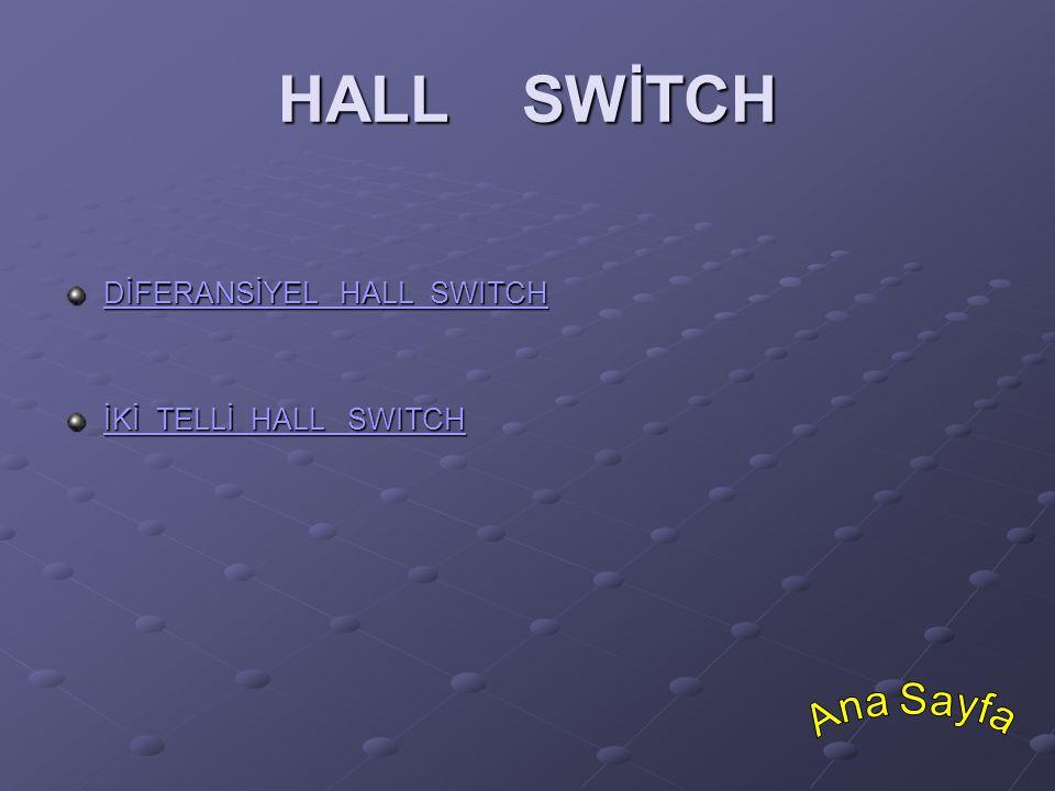 HALL SWİTCH DİFERANSİYEL HALL SWITCH DİFERANSİYEL HALL SWITCH İKİ TELLİ HALL SWITCH İKİ TELLİ HALL SWITCH