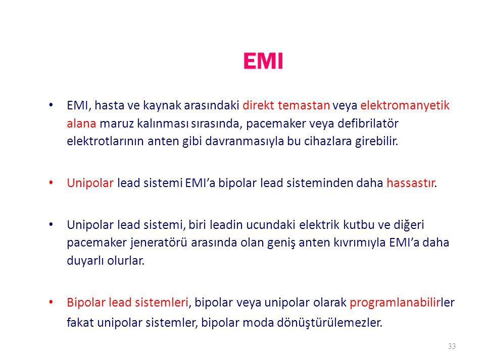 EMI EMI, hasta ve kaynak arasındaki direkt temastan veya elektromanyetik alana maruz kalınması sırasında, pacemaker veya defibrilatör elektrotlarının anten gibi davranmasıyla bu cihazlara girebilir.
