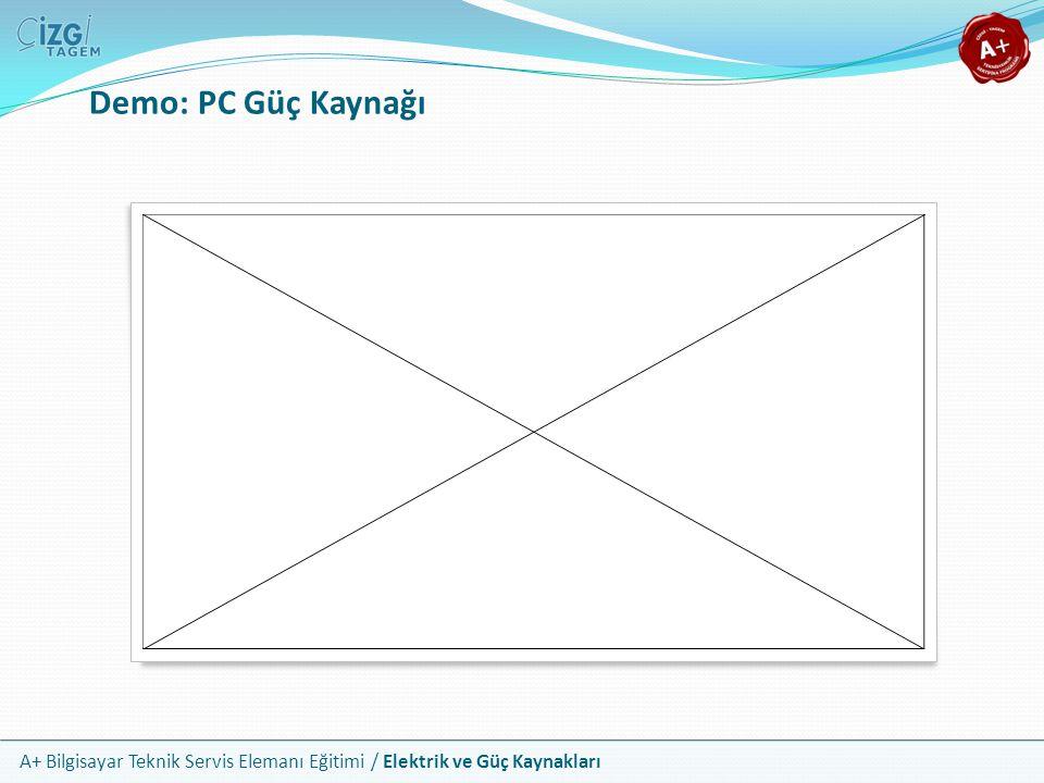 A+ Bilgisayar Teknik Servis Elemanı Eğitimi / Elektrik ve Güç Kaynakları Demo: PC Güç Kaynağı
