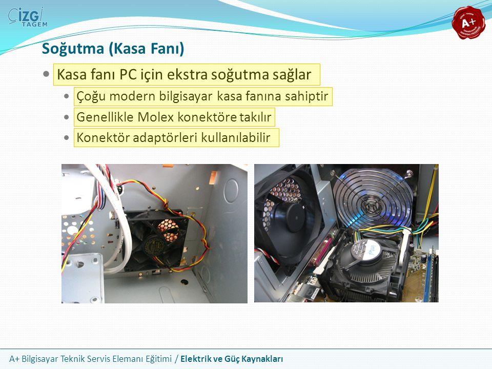 A+ Bilgisayar Teknik Servis Elemanı Eğitimi / Elektrik ve Güç Kaynakları Kasa fanı PC için ekstra soğutma sağlar Çoğu modern bilgisayar kasa fanına sa