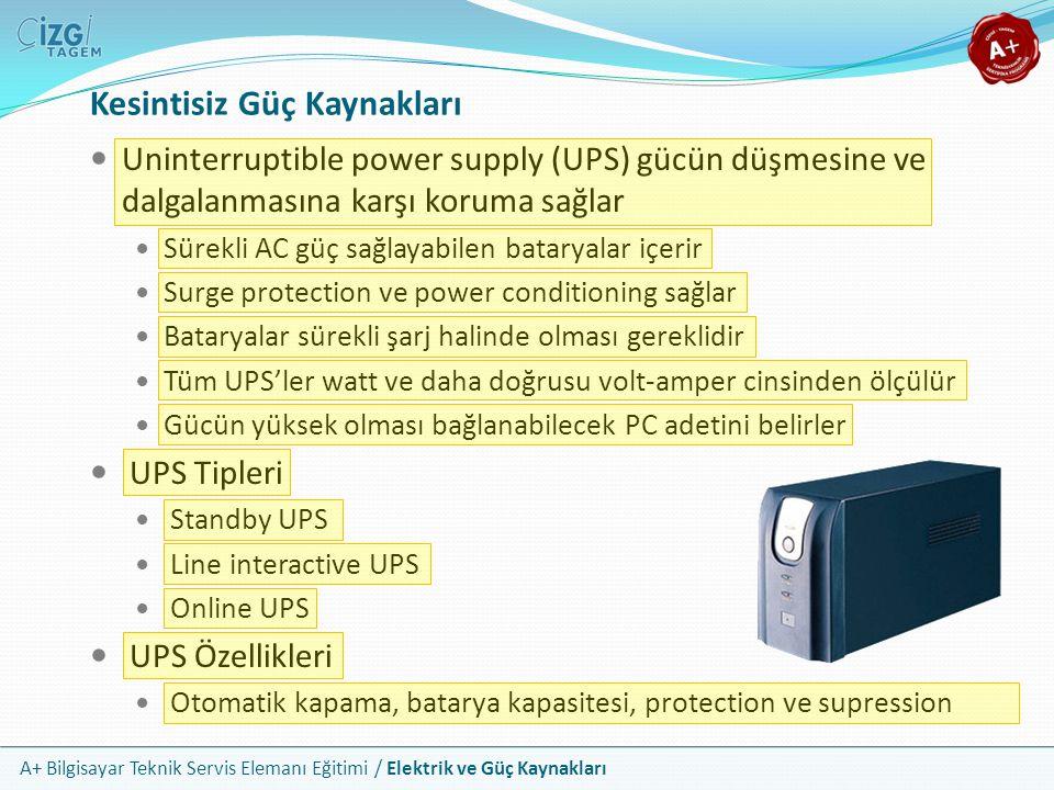A+ Bilgisayar Teknik Servis Elemanı Eğitimi / Elektrik ve Güç Kaynakları Uninterruptible power supply (UPS) gücün düşmesine ve dalgalanmasına karşı ko