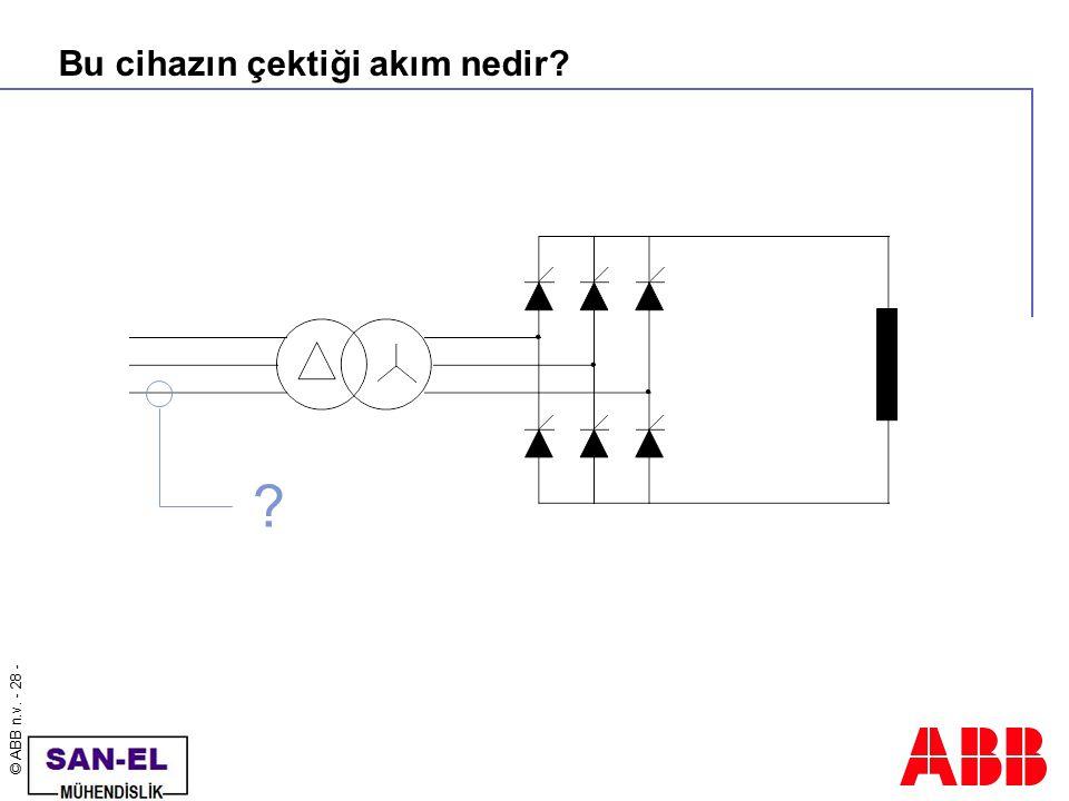 © ABB n.v. - 28 - Bu cihazın çektiği akım nedir? ?