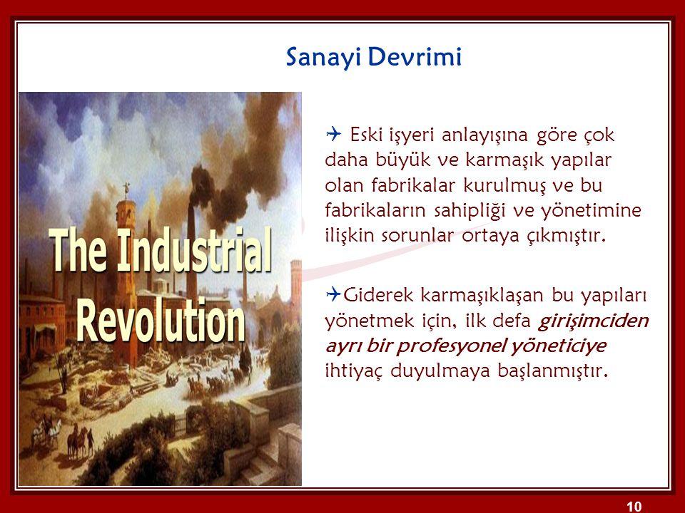  Eski işyeri anlayışına göre çok daha büyük ve karmaşık yapılar olan fabrikalar kurulmuş ve bu fabrikaların sahipliği ve yönetimine ilişkin sorunlar