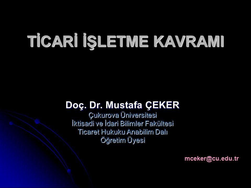 TİCARİ İŞLETME KAVRAMI Doç.Dr.
