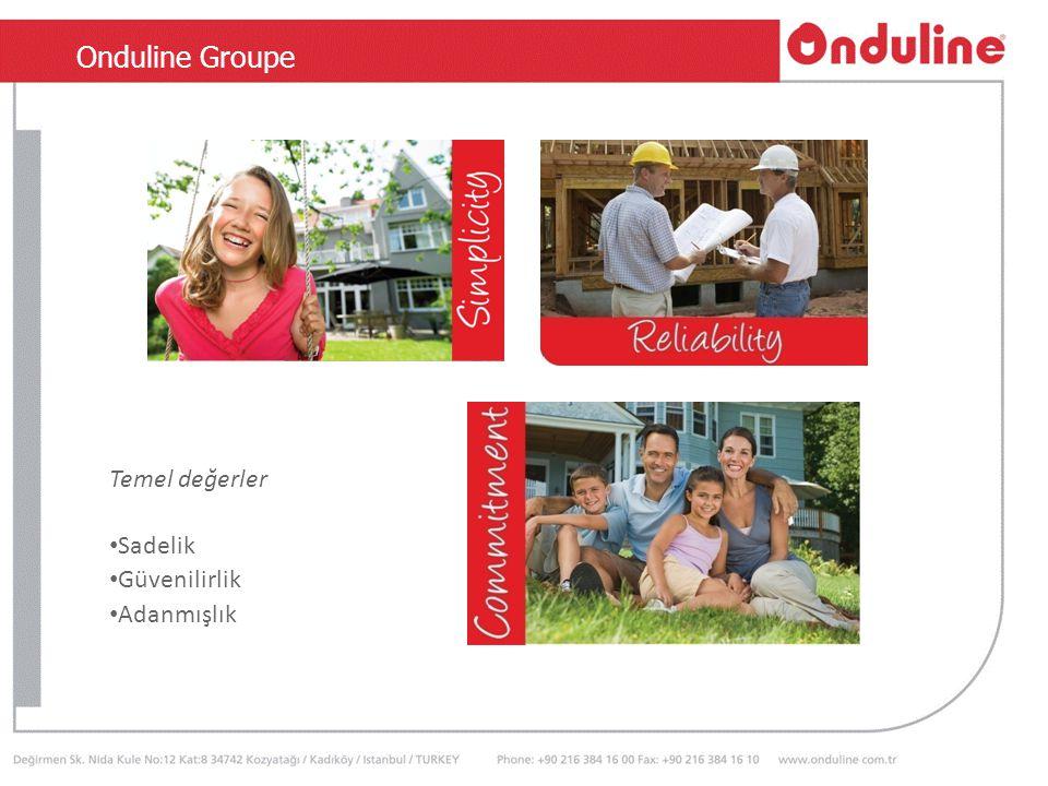 TSEN 534 Temel değerler Sadelik Güvenilirlik Adanmışlık Onduline Groupe
