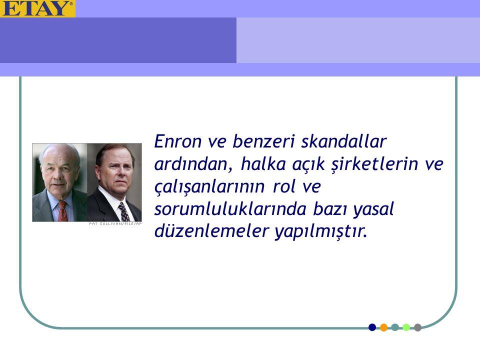 Enron ve benzeri skandallar ardından, halka açık şirketlerin ve çalışanlarının rol ve sorumluluklarında bazı yasal düzenlemeler yapılmıştır.