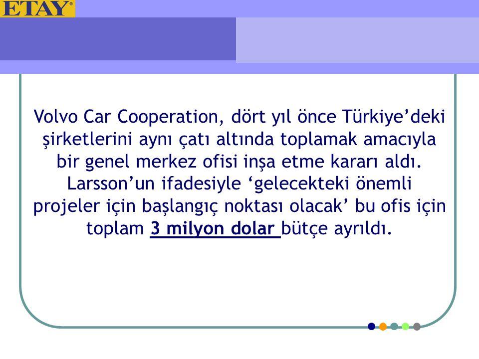 Volvo Car Cooperation, dört yıl önce Türkiye'deki şirketlerini aynı çatı altında toplamak amacıyla bir genel merkez ofisi inşa etme kararı aldı. Larss