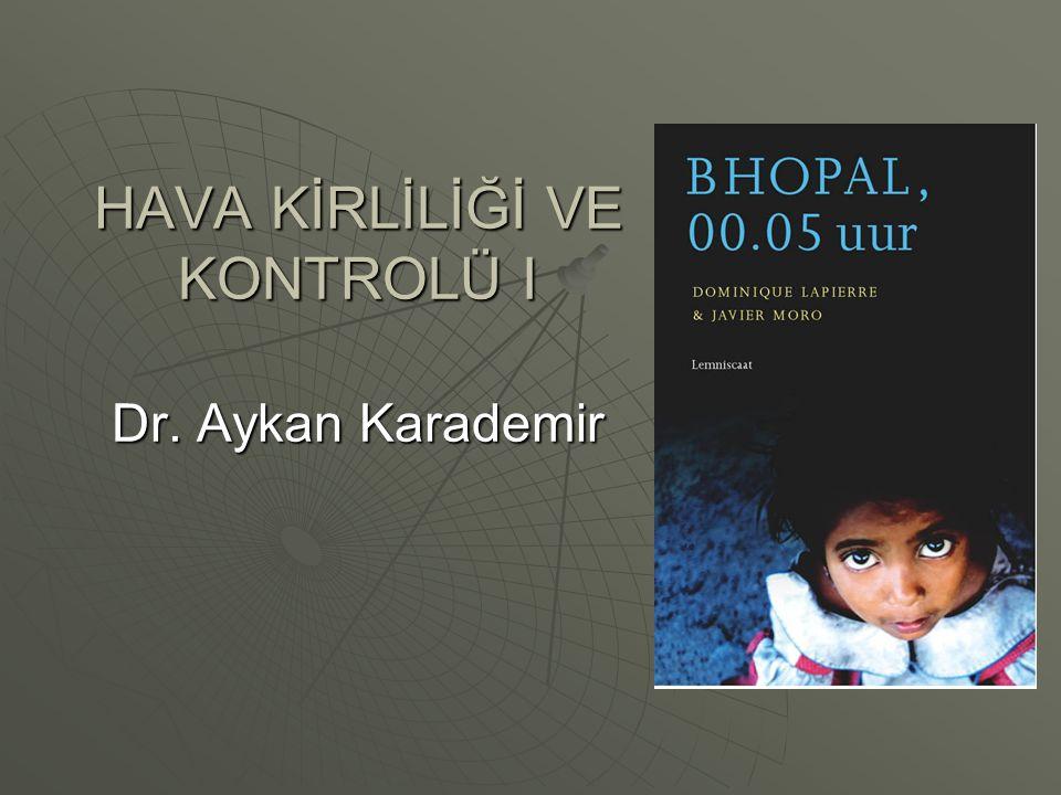HAVA KİRLİLİĞİ VE KONTROLÜ I Dr. Aykan Karademir