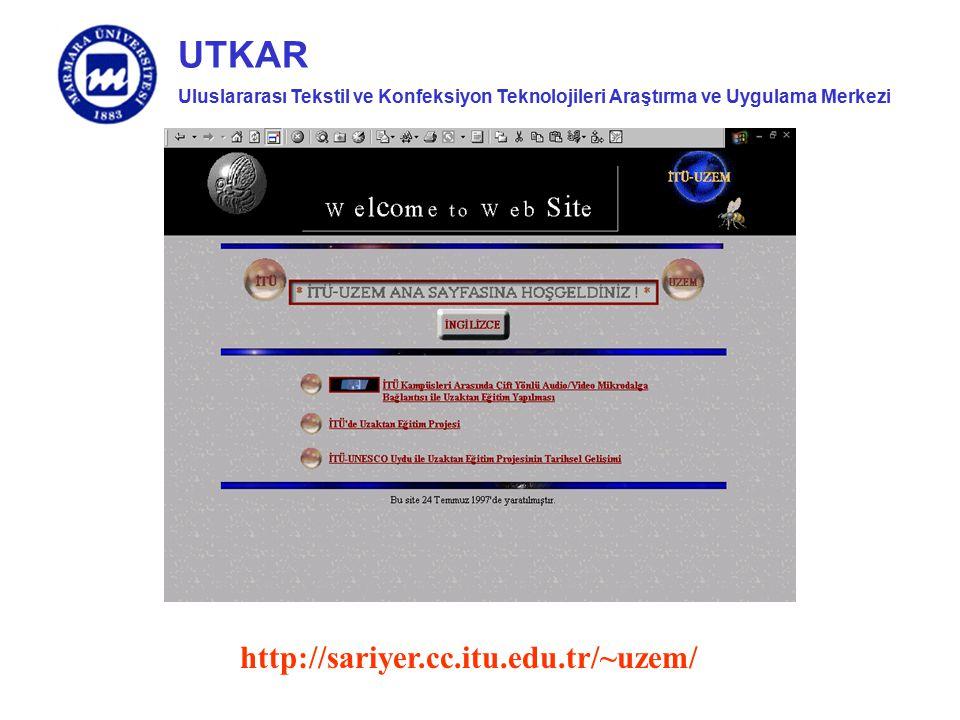 Uluslararası Tekstil ve Konfeksiyon Teknolojileri Araştırma ve Uygulama Merkezi UTKAR http://sariyer.cc.itu.edu.tr/~uzem/