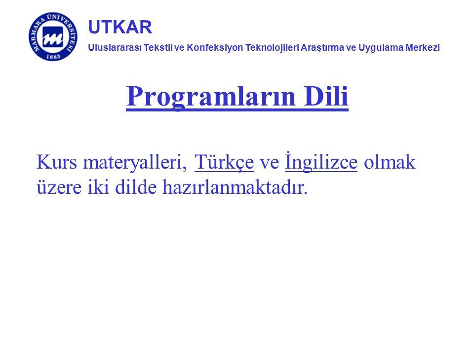 Uluslararası Tekstil ve Konfeksiyon Teknolojileri Araştırma ve Uygulama Merkezi UTKAR Programların Dili Kurs materyalleri, Türkçe ve İngilizce olmak ü