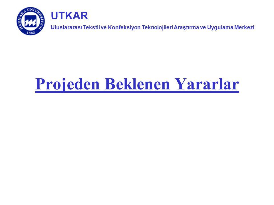 Uluslararası Tekstil ve Konfeksiyon Teknolojileri Araştırma ve Uygulama Merkezi UTKAR Projeden Beklenen Yararlar