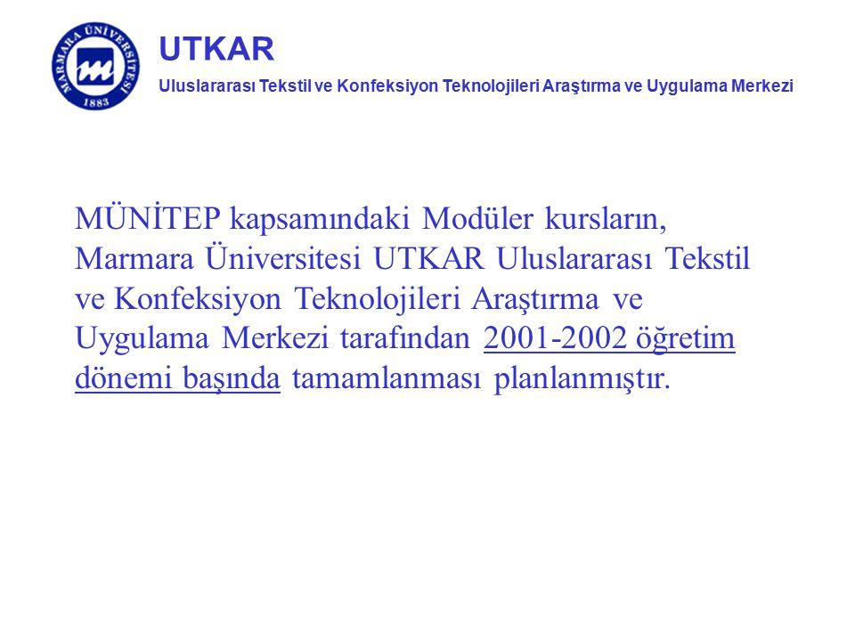 Uluslararası Tekstil ve Konfeksiyon Teknolojileri Araştırma ve Uygulama Merkezi UTKAR MÜNİTEP kapsamındaki Modüler kursların, Marmara Üniversitesi UTK