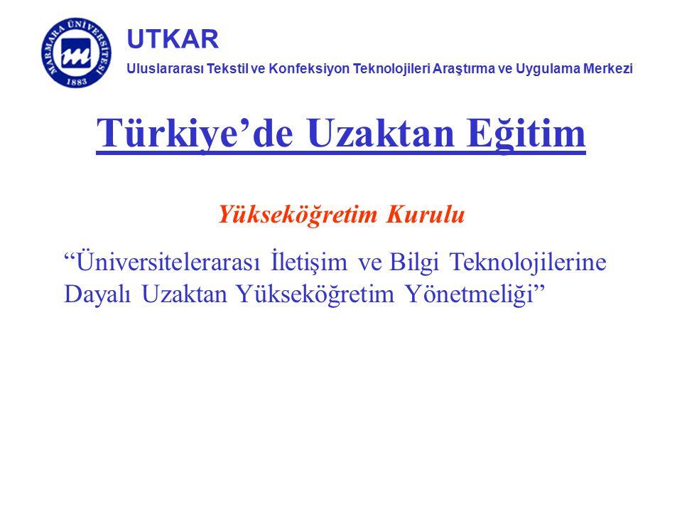 """Uluslararası Tekstil ve Konfeksiyon Teknolojileri Araştırma ve Uygulama Merkezi UTKAR Türkiye'de Uzaktan Eğitim Yükseköğretim Kurulu """"Üniversitelerara"""