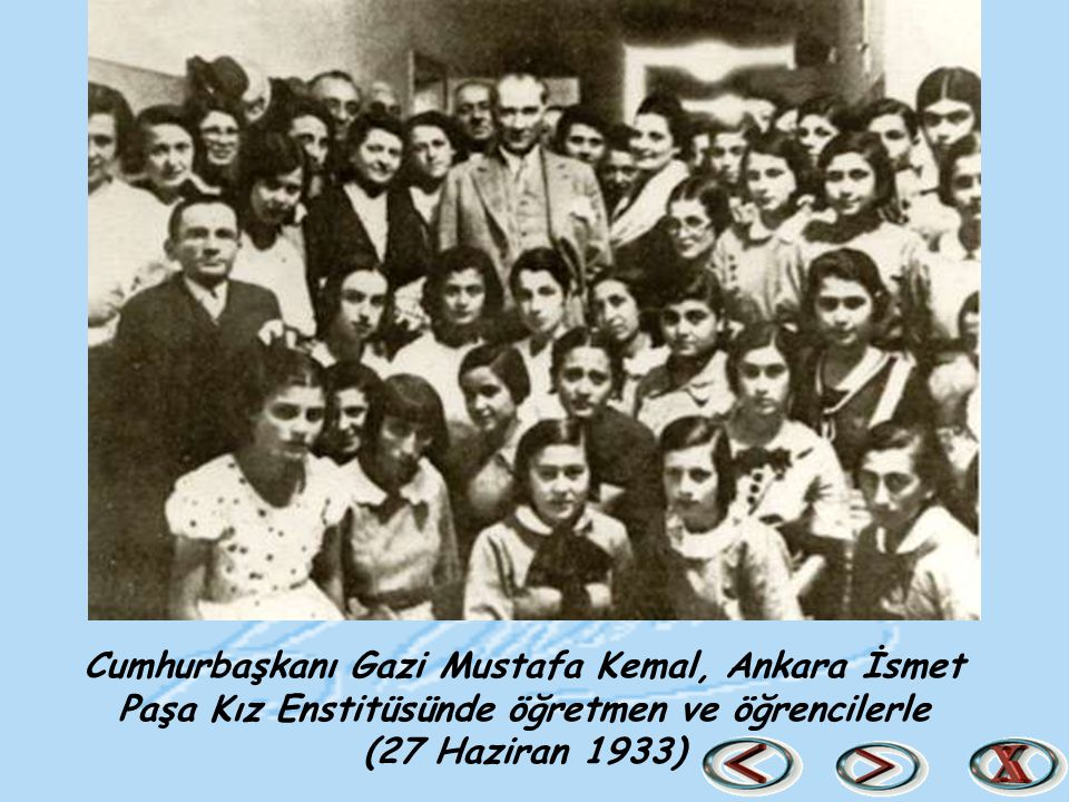 Cumhurbaşkanı Gazi Mustafa Kemal, Ankara İsmet Paşa Kız Enstitüsünde öğretmen ve öğrencilerle (27 Haziran 1933)