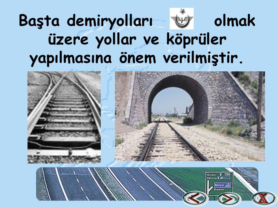 Başta demiryolları olmak üzere yollar ve köprüler yapılmasına önem verilmiştir.