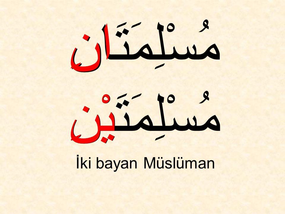 مُسْلِمَة Bir bayan müslüman مَة