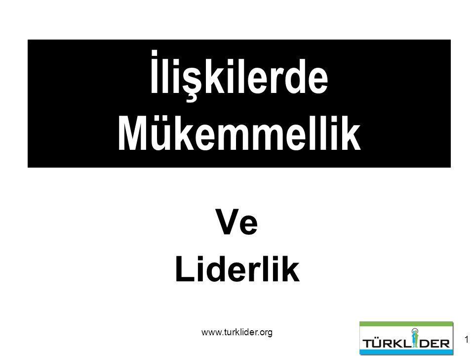 www.turklider.org 1 İlişkilerde Mükemmellik Ve Liderlik