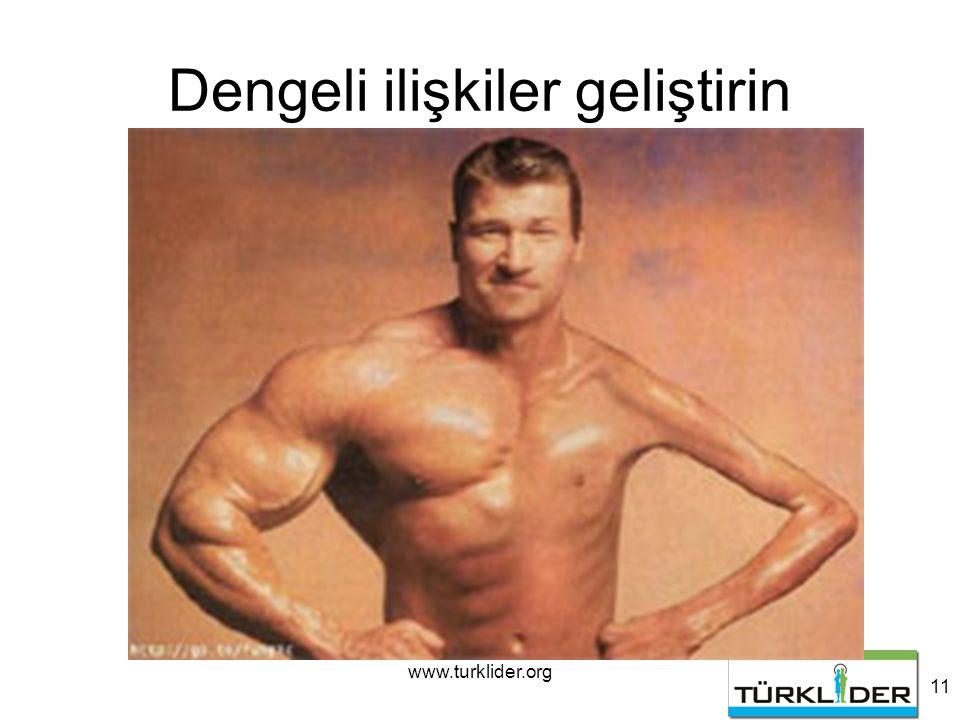 www.turklider.org 11 Dengeli ilişkiler geliştirin