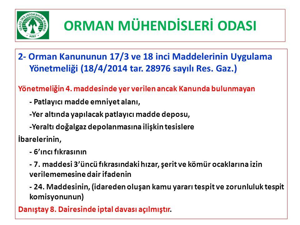 ORMAN MÜHENDİSLERİ ODASI 2- Orman Kanununun 17/3 ve 18 inci Maddelerinin Uygulama Yönetmeliği (18/4/2014 tar. 28976 sayılı Res. Gaz.) Yönetmeliğin 4.