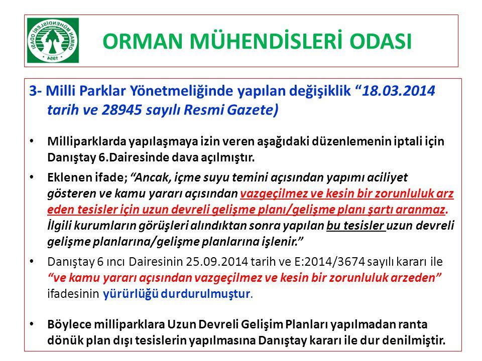 """ORMAN MÜHENDİSLERİ ODASI 3- Milli Parklar Yönetmeliğinde yapılan değişiklik """"18.03.2014 tarih ve 28945 sayılı Resmi Gazete) Milliparklarda yapılaşmaya"""
