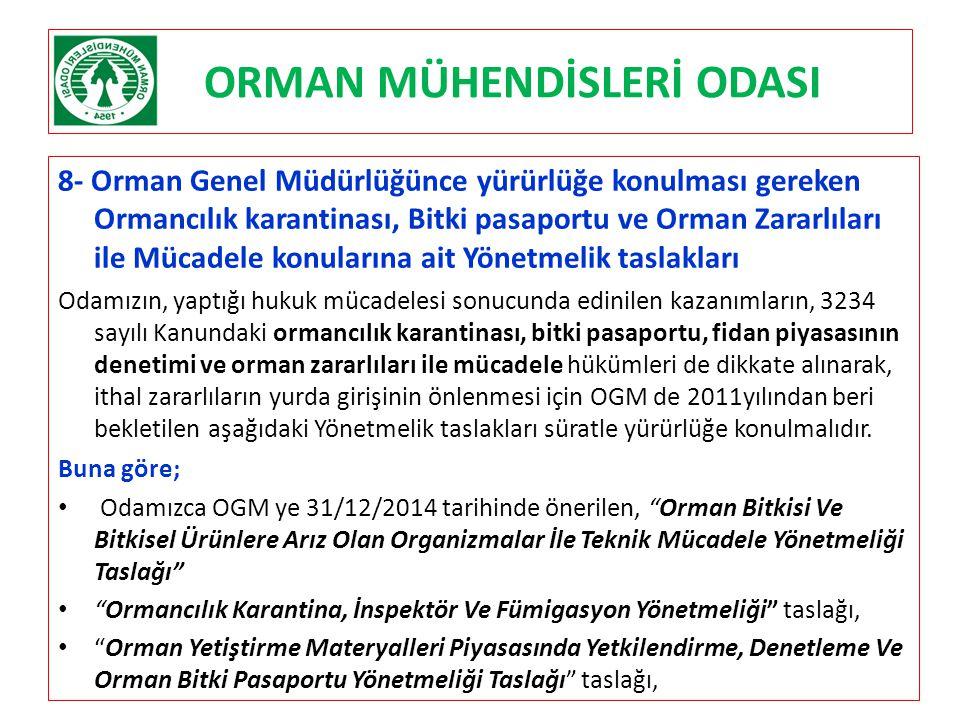 ORMAN MÜHENDİSLERİ ODASI 8- Orman Genel Müdürlüğünce yürürlüğe konulması gereken Ormancılık karantinası, Bitki pasaportu ve Orman Zararlıları ile Müca