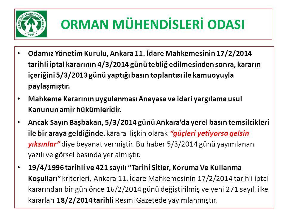 ORMAN MÜHENDİSLERİ ODASI Odamız Yönetim Kurulu, Ankara 11. İdare Mahkemesinin 17/2/2014 tarihli iptal kararının 4/3/2014 günü tebliğ edilmesinden sonr