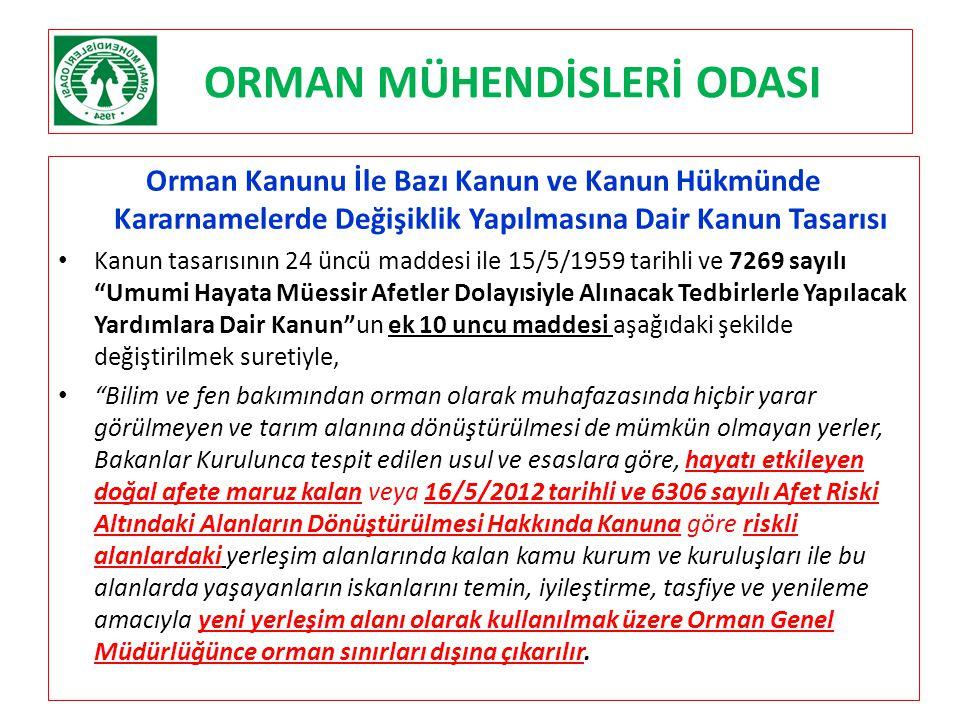 ORMAN MÜHENDİSLERİ ODASI Orman Kanunu İle Bazı Kanun ve Kanun Hükmünde Kararnamelerde Değişiklik Yapılmasına Dair Kanun Tasarısı Kanun tasarısının 24