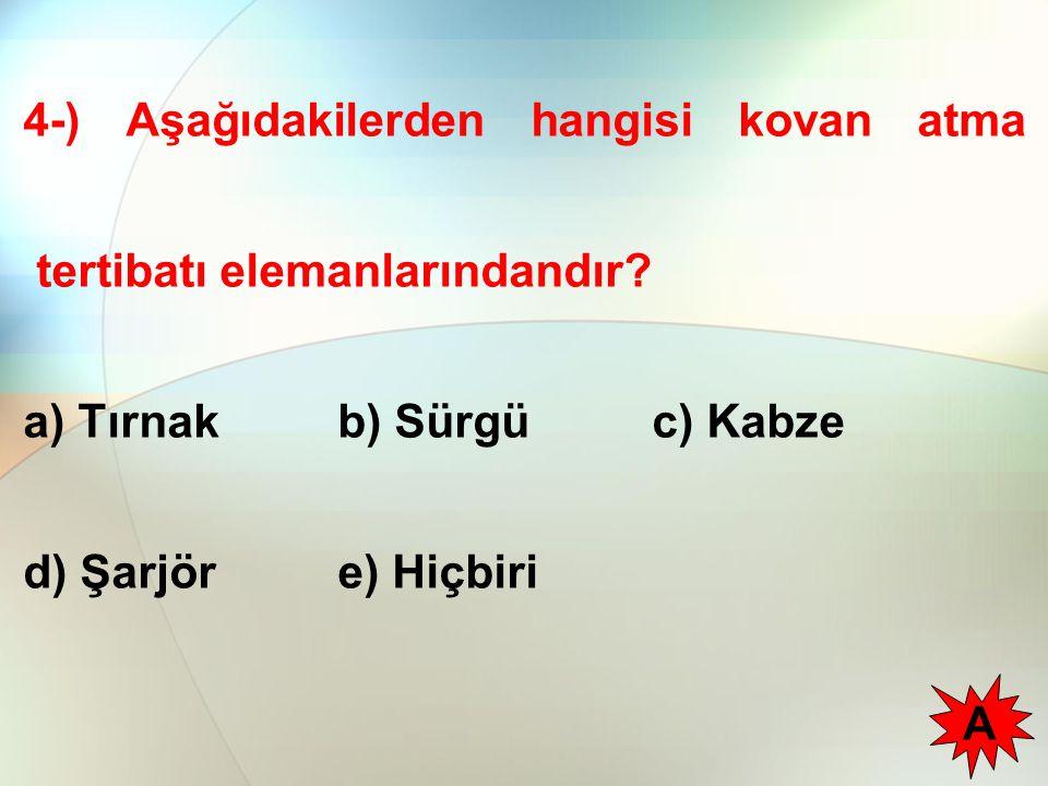 4-) Aşağıdakilerden hangisi kovan atma tertibatı elemanlarındandır.