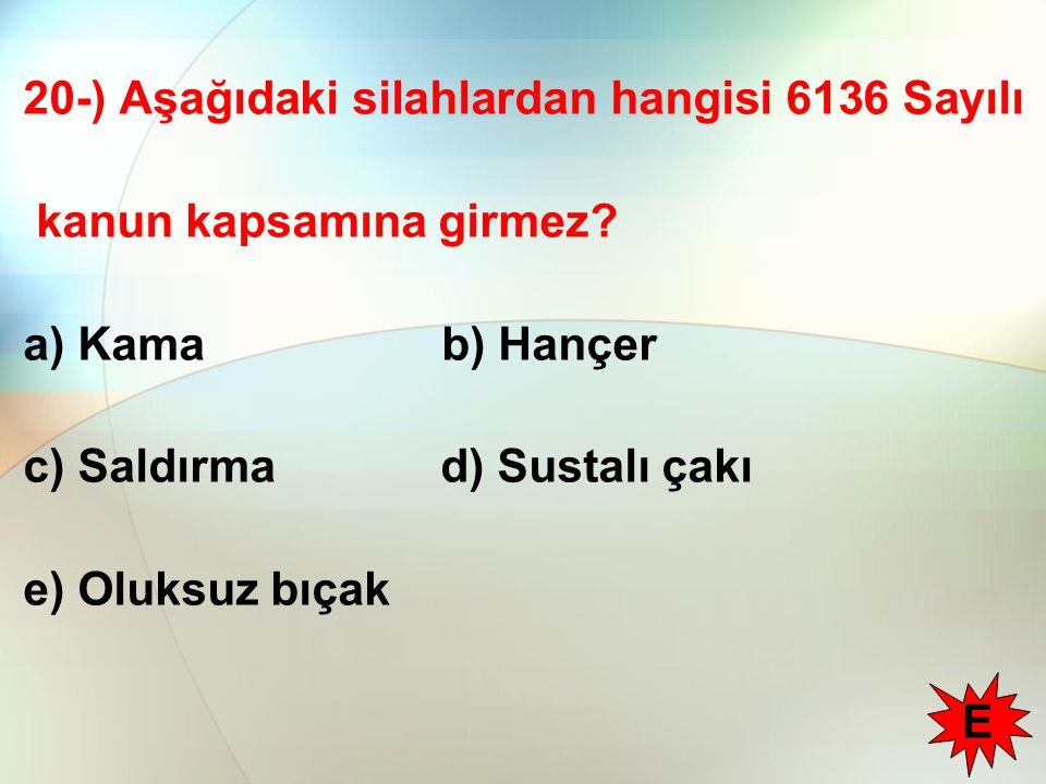 20-) Aşağıdaki silahlardan hangisi 6136 Sayılı kanun kapsamına girmez.
