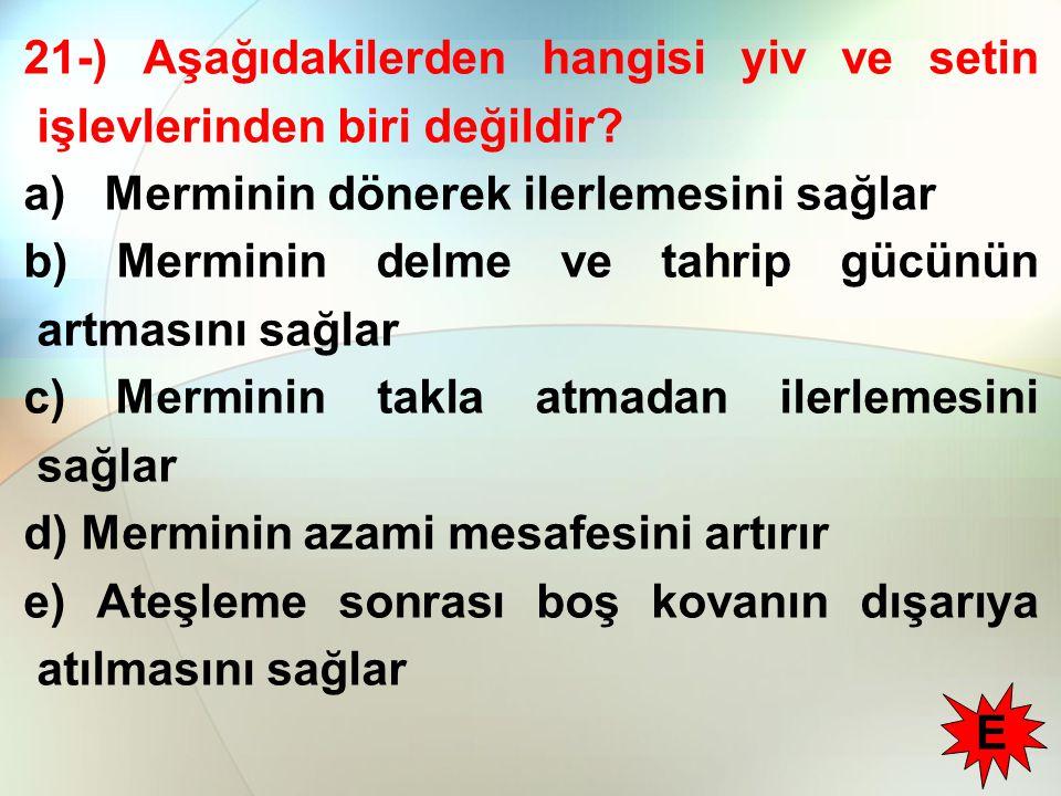 21-) Aşağıdakilerden hangisi yiv ve setin işlevlerinden biri değildir.