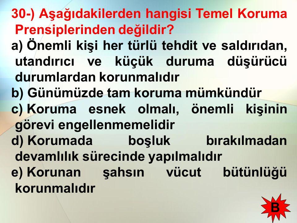 30-) Aşağıdakilerden hangisi Temel Koruma Prensiplerinden değildir.