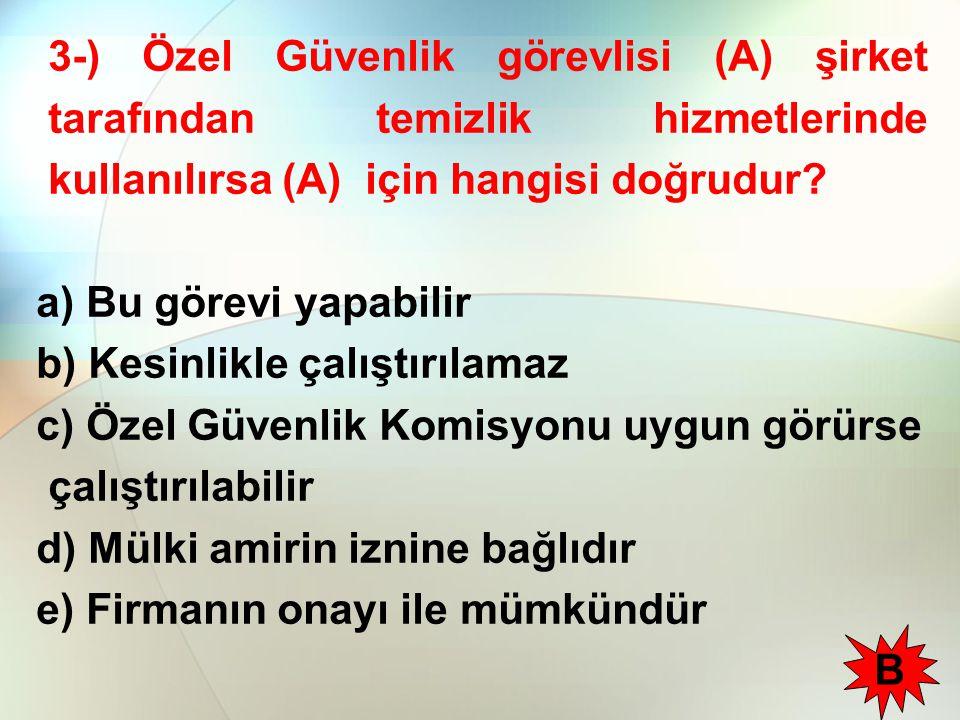 24-) Kişi koruması ile ilgili olarak aşağıdaki hususlardan hangisi yanlıştır.