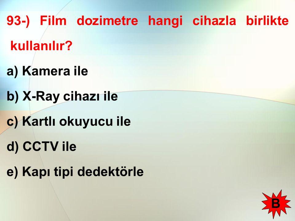 93-) Film dozimetre hangi cihazla birlikte kullanılır.