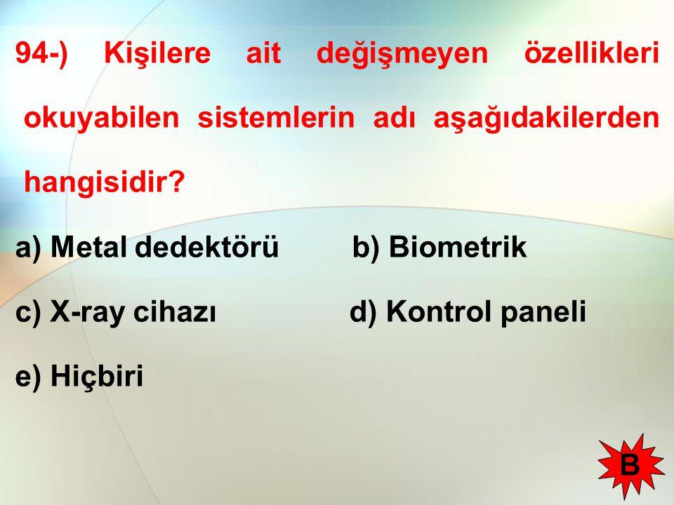 94-) Kişilere ait değişmeyen özellikleri okuyabilen sistemlerin adı aşağıdakilerden hangisidir.