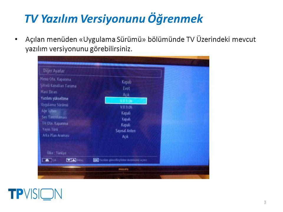 Açılan menüden «Uygulama Sürümü» bölümünde TV Üzerindeki mevcut yazılım versiyonunu görebilirsiniz.