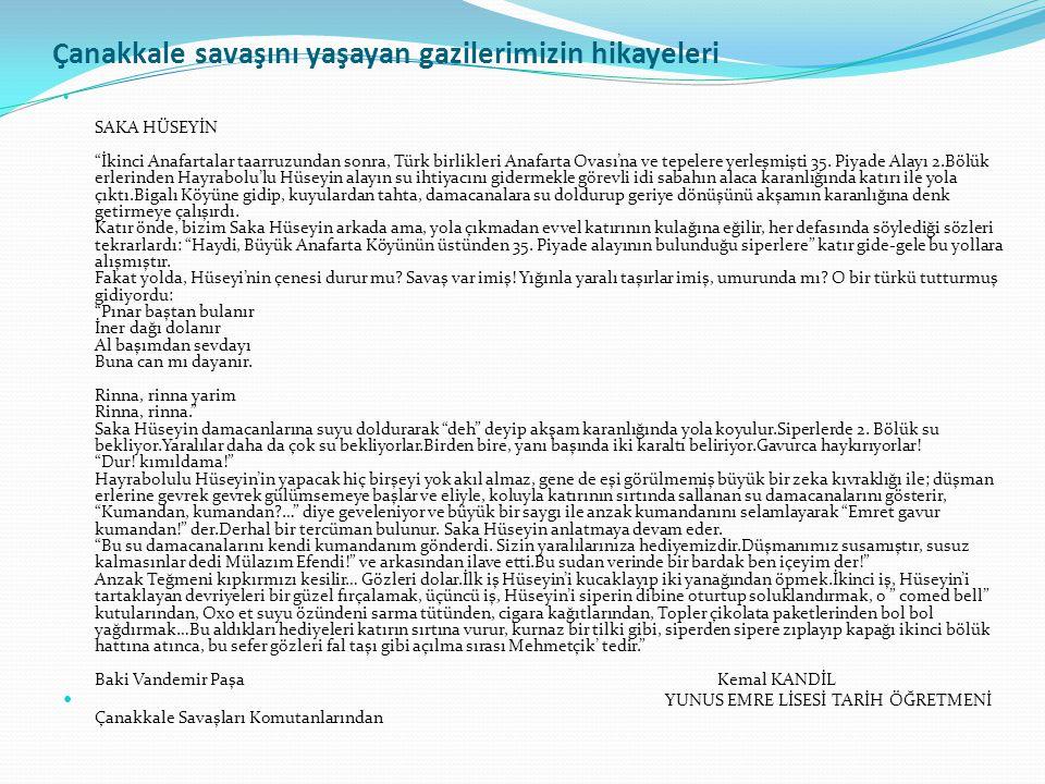 """Çanakkale savaşını yaşayan gazilerimizin hikayeleri SAKA HÜSEYİN """"İkinci Anafartalar taarruzundan sonra, Türk birlikleri Anafarta Ovası'na ve tepelere"""