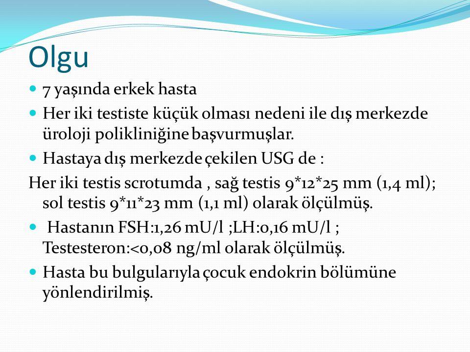 Fizik muayene Hastanın sistem muayenesinde özellik yok Hastanın pubertel muayenesinde: Axilla:1/1 Pubik:1 Testis volümü:sağda 3ml,solda 3ml GPB:5,5 cm