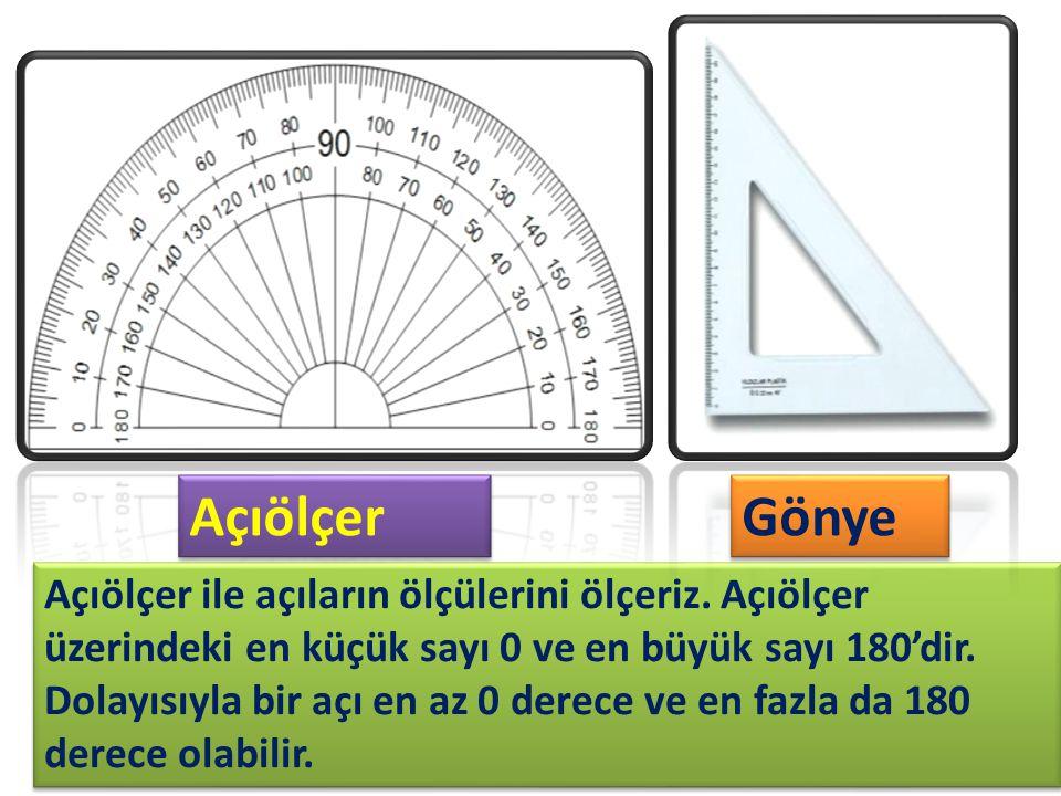 Açıölçer ile açıların ölçülerini ölçeriz. Açıölçer üzerindeki en küçük sayı 0 ve en büyük sayı 180'dir. Dolayısıyla bir açı en az 0 derece ve en fazla
