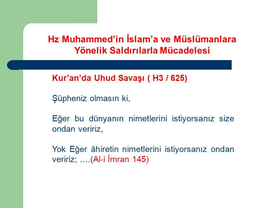 Kur'an'da Uhud Savaşı ( H3 / 625) Şüpheniz olmasın ki, Eğer bu dünyanın nimetlerini istiyorsanız size ondan veririz, Yok Eğer âhiretin nimetlerini ist