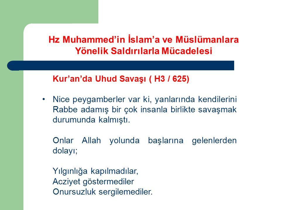 Kur'an'da Uhud Savaşı ( H3 / 625) Nice peygamberler var ki, yanlarında kendilerini Rabbe adamış bir çok insanla birlikte savaşmak durumunda kalmıştı.